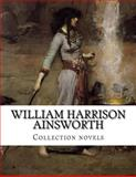 William Harrison Ainsworth, Collection Novels, William Harrison Ainsworth, 1500661651