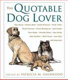 The Quotable Dog Lover, Patricia Miller Sherwood, 1585741655