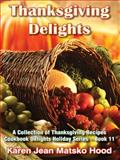 Thanksgiving Delights Cookbook, Karen Jean Matsko Hood, 1594341656