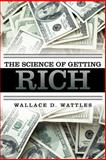 The Science of Getting Rich, Wallace D. Wattles, 1619491656