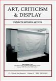 Art, Criticism and Display : Projects Between Artists, James, Philip, 190116165X