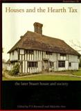Houses and the Hearth Tax : The Later Stuart House and Society, Barnwell, P. S. and Airs, Malcolm, 1902771656