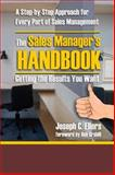 The Sales Manager's Handbook : Getting the Results You Want, Ellers, Joseph C., 1932301658