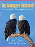 The Manager's Bookshelf : A Mosaic of Contemporary Views, Pierce, Jon L. and Newstrom, John, 0132301652