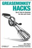 Greasemonkey Hacks : Tips and Tools for Remixing the Web with Firefox, Pilgrim, Mark, 0596101651