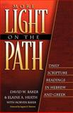 More Light on the Path : Daily Scripture Readings in Hebrew and Greek, Baker, David W. and Heath, Elaine A., 0801021650