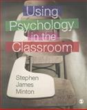 Using Psychology in the Classroom, Minton, Stephen James, 1446201651