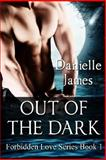 Out of the Dark, Danielle James, 1483901653