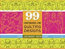 99 Continuous Line Quilting Designs, Lone J. Minkkinen, 1604601655