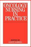 Oncology Nursing Practice, Gabriel, Janice, 1861561652