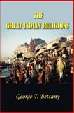 The Great Indian Religions, Bettany, George T., 1931541655