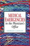 Medical Emergencies in the Physician's Office, Laidley, Shirley, 0132391651