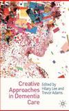 Creative Approaches in Dementia Care, , 0230231659