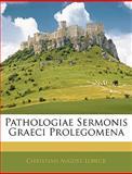 Pathologiae Sermonis Graeci Prolegomen, Christian August Lobeck, 1143941659