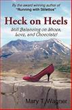 Heck on Heels, Mary T. Wagner, 1440181659