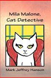 Mila Malone, Cat Detective, Mark Hanson, 1468141651