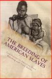 The Breeding of American Slaves, Various, Stephen Ashley, 1481221655