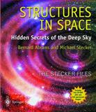 Structures in Space : Hidden Secrets of the Deep Sky, Abrams, Bernard and Stecker, Michael, 1852331658