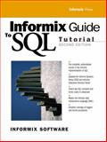 Informix Guide to SQL : Tutorial, Informix Software Staff, 0130161659