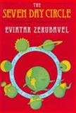 The Seven Day Circle : The History and Meaning of the Week, Zerubavel, Eviatar, 0226981657