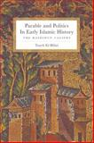 Parable and Politics in Early Islamic History : The Rashidun Caliphs, El-Hibri, Tayeb, 0231521650