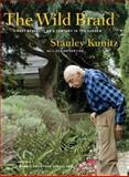 The Wild Braid, Stanley Kunitz and Genine Lentine, 0393061655