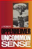 Uncommon Sense, Oppenheimer, Robert, 0817631658