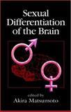 Sexual Differentiation of the Brain, Matsumoto, Akira, 0849311659