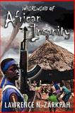 Whirlwind of African Insanity, Lawrence N. Zarkpah, 1479711659