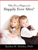 What Ever Happened to Happily Ever After?, Hobley, 1625091656