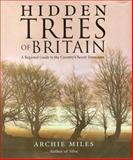 Hidden Trees of Britain, Archie Miles, 0091901669