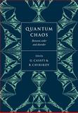 Quantum Chaos : Between Order and Disorder, , 0521031664
