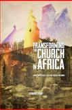 Transforming the Church in Afric, Vernon E. Light, 1477241663