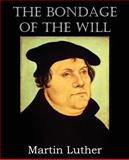 The Bondage of the Will, Martin Luther, 1483701662
