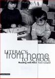 Literacy from Home to School : Reading with Alice, Campbell, Robin, 1858561663