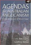 Agendas for Australian Anglicanism : Essays in Honour of Bruce Kaye, , 1920691669
