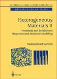 Heterogeneous Materials II : Nonlinear and Breakdown Properties and Atomistic Modeling, Sahimi, Muhammad, 0387001662