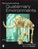 Reconstructing Quaternary Environments, Lowe, John J. and Walker, Mike, 0582101662