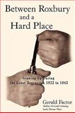 Between Roxbury and a Hard Place, Gerald Factor, 1440121664