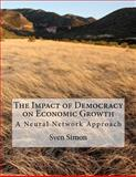 The Impact of Democracy on Economic Growth, Sven Simon, 1466271663