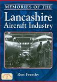 Memories of the Lancashire Aircraft Industry, Freethy, Ron, 1846741661