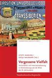 Vergessene Vielfalt : Territorialitat und Internationalisierung in Ostmitteleuropa Seit der Mitte des 19. Jahrhunderts, Steffi Marung, 3525301669