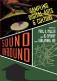 Sound Unbound : Sampling Digital Arts and Culture,, 0415941660