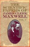 The Scientific Papers of James Clerk Maxwell, Vol. I, James Clerk Maxwell, 0486781666