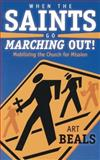 When the Saints Go Marching Out! : Mobilizing the Church for Mission, Beals, Arthur L., 0664501664