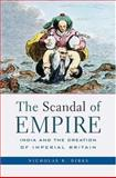The Scandal of Empire, Nicholas B. Dirks, 0674021665