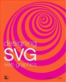 Designing S.V.G. Web Graphics : Visual Components for Graphics in the Internet Age, Watt, Andrew O., 0735711666