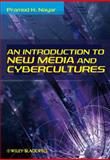 An Introduction to New Media and Cybercultures, Nayar, Pramod K., 1405181664