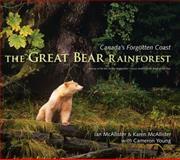 The Great Bear Rainforest, Ian McAllister, Karen McAllister, Cameron Young, 1550171666