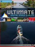 Complete Guide to Ultimate Digital Photo Quality, Derek Doeffinger, 1600591663